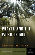 Prayer and the Word of God: Breakthrough Prayer Studies for Small Groups