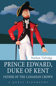 Prince Edward, Duke of Kent: Father of the Canadian Crown