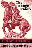 The Rough Riders (Rediscovered Books): With linked Table of Contents
