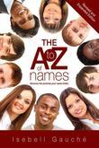 The A to Z of Names (Revised and Expanded Edition): Discover the Promise Your Name Holds!