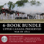 Upper Canada Preserved - War of 1812 6-Book Bundle: The Ashes of War / A Crucible of Fire / and four more...