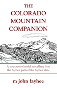The Colorado Mountain Companion: A Potpourri of Useful Miscellany from the Highest Parts of the Highest State