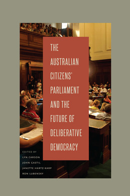 The Australian Citizens' Parliament and the Future of Deliberative Democracy
