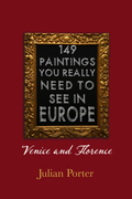 149 Paintings You Really Should See in Europe - Venice and Florence