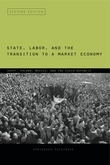 State, Labor, and the Transition to a Market Economy