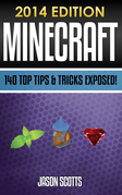 Minecraft: 140 Top Tips & Tricks Exposed!