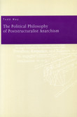The Political Philosophy of Poststructuralist Anarchism
