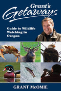 Grant's Getaways: Guide to Wildlife Watching in Oregon