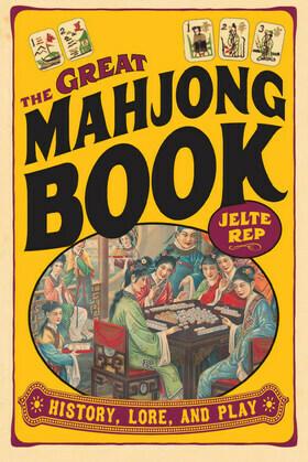 The Great Mah Jong Book: History, Lore, and Play