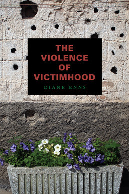 The Violence of Victimhood