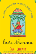 Love Dharma: Relationship Wisdom From Enlightened Buddhist Women