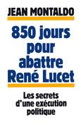 850 jours pour abattre René Lucet