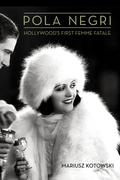 Pola Negri: Hollywood's First Femme Fatale