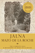 The Jalna Saga, Deluxe Edition: All Sixteen Books of the Enduring Classic Series & The Biography of Mazo de la Roche