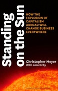 Standing on the Sun: How the Explosion of Capitalism Abroad Will Change Business Everywhere