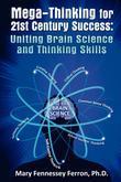 Mega-Thinking for 21st Century Success: Uniting Brain Science and Thinking Skills