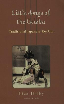 Little Songs of the Geisha: Traditional Japanese Ko-Uta