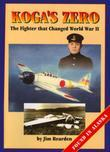 Koga's Zero: The Fighter that Changed World War II
