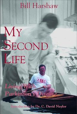 My Second Life: Living with Parkinson's Disease