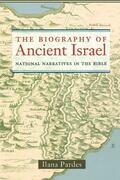 The Biography of Ancient Israel: National Narratives in the Bible