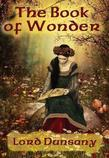 The Book of Wonder: With linked Table of Contents