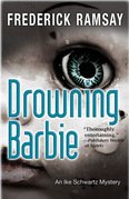 Drowning Barbie: An Ike Schwartz Mystery