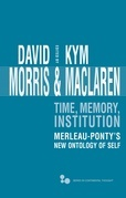 Time, Memory, Institution: Merleau-Ponty's New Ontology of Self