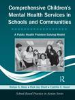 Comprehensive Children's Mental Health Services in Schools and Communities