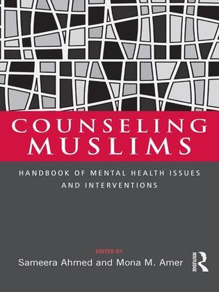 Counseling Muslims: Handbook of Mental Health Issues and Interventions