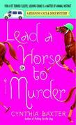 Lead a Horse to Murder: A Reigning Cats &amp; Dogs Mystery