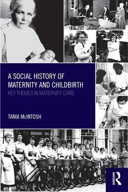 A Social History of Maternity and Childbirth