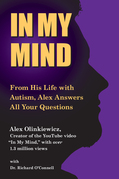 In My Mind: From His Life with Autism, Alex Answers All Your Questions