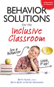Behavior Solutions for the Inclusive Classroom: A Handy Reference Guide that Explains Behaviors Associated with Autism, Asperger's, ADHD, Sensory Proc