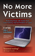 No More Victims: Protecting Those with Autism from Cyber Bullying, Internet Predators, and Scams