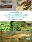A Handbook of Global Freshwater Invasive Species