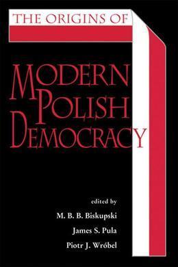 The Origins of Modern Polish Democracy