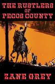 The Rustlers of Pecos County: With linked Table of Contents