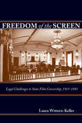 Freedom of the Screen: Legal Challenges to State Film Censorship, 1915-1981