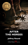 After the Horses: A Dan Sharp Mystery