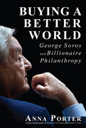 Buying a Better World: George Soros and Billionaire Philanthropy