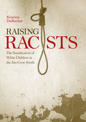 Raising Racists: The Socialization of White Children in the Jim Crow South