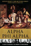 Alpha Phi Alpha: A Legacy of Greatness, the Demands of Transcendence