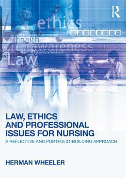 Law, Ethics and Professional Issues for Nursing: A Reflective and Portfolio-Building Approach