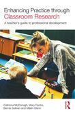 Enhancing Practice Through Classroom Research: A Teacher's Guide to Professional Development