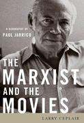 The Marxist and the Movies: A Biography of Paul Jarrico