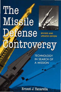 The Missile Defense Controversy: Technology in Search of a Mission