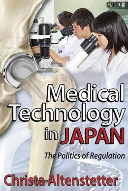Medical Technology in Japan: The Politics of Regulation