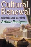 Cultural Renewal: Restoring the Liberal and Fine Arts