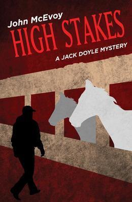 High Stakes: A Jack Doyle Mystery