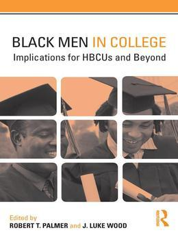 Black Men in College: Implications for Hbcus and Beyond